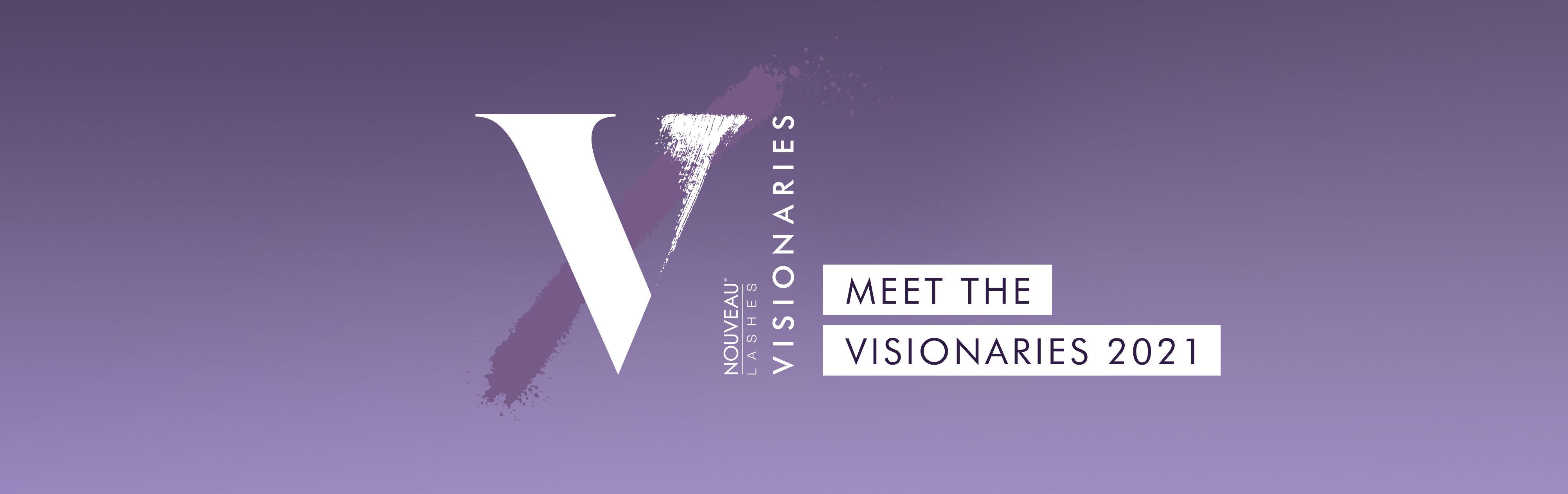 Meet the Nouveau Lashes Visionaries 2021