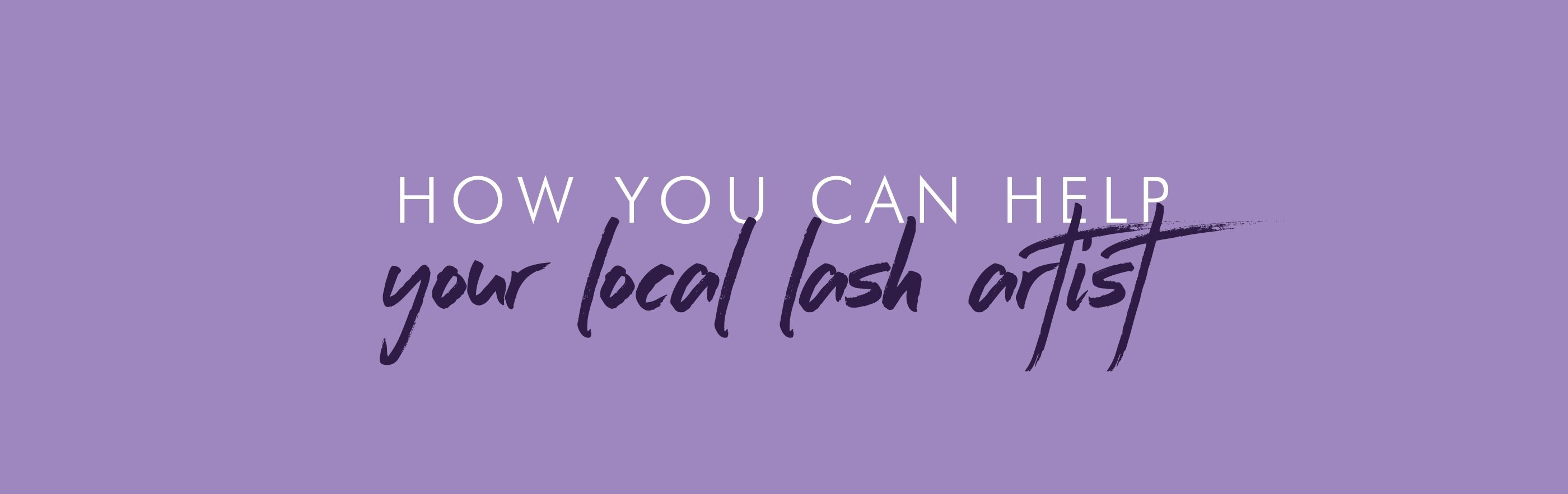 Coronavirus: How You Can Support Your Local Lash Artist