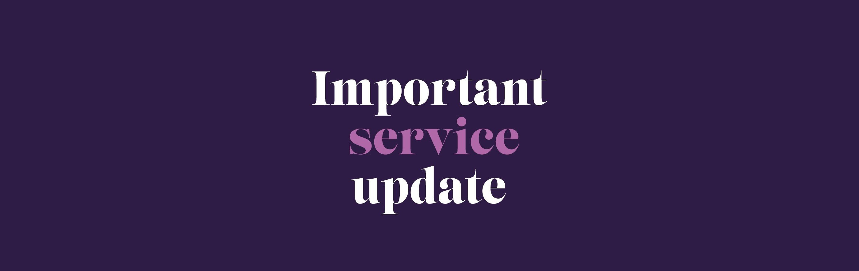 Important service update