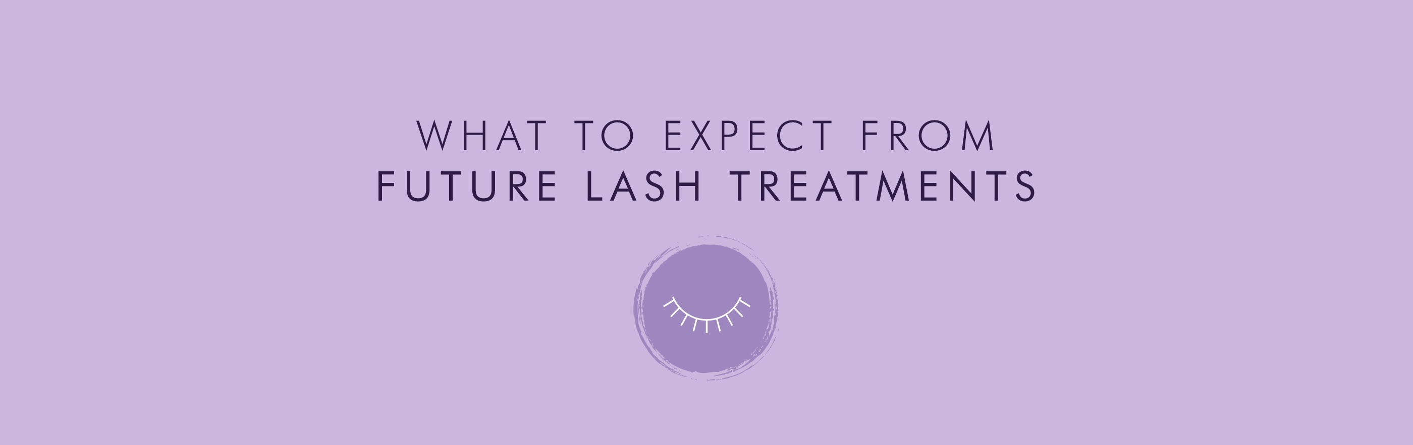 What to expect from future lash treatments…