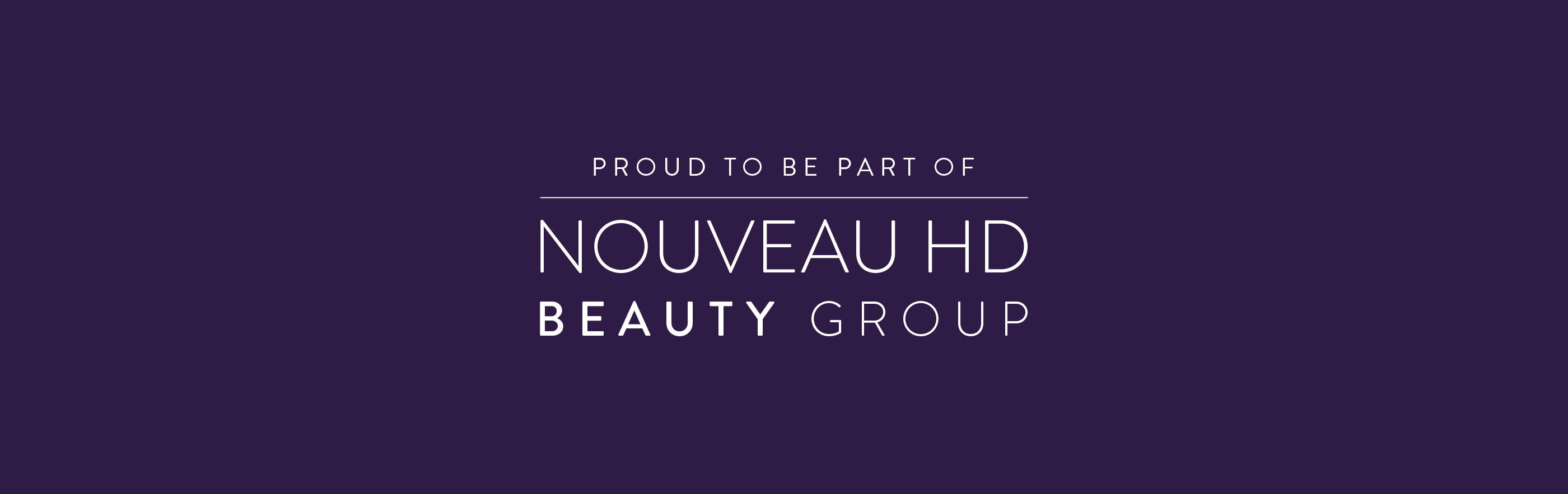 Proud to be part of Nouveau HD Beauty Group