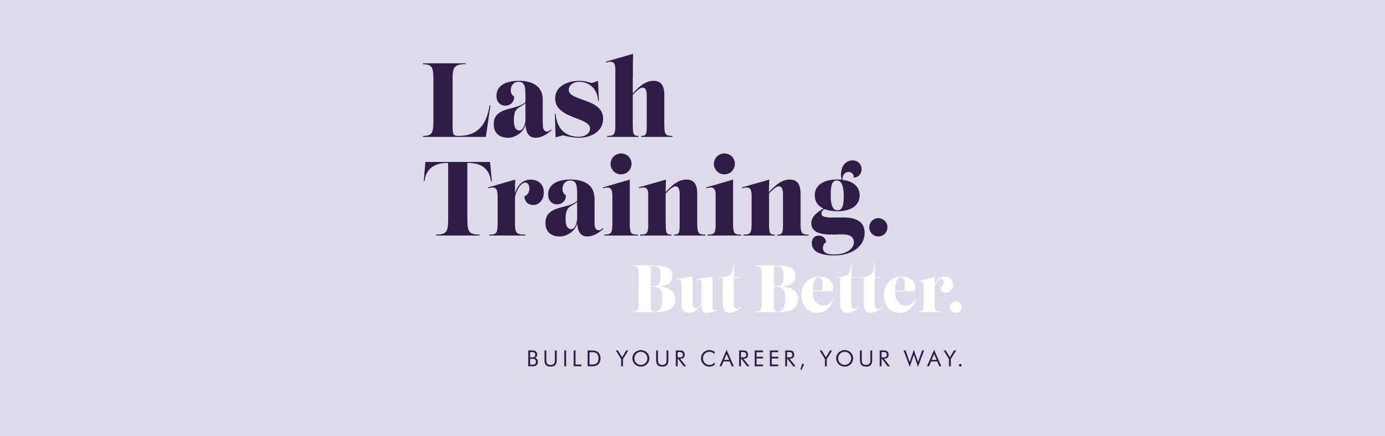 Lash training. But better. Build your career, your way.